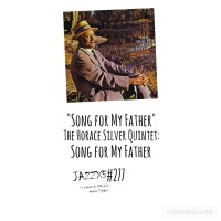 """JazzX5#277. The Horace Silver Quintet: """"Song for My Father"""" [Song for My Father (Blue Note, 1965)] [Minipodcast de jazz] Por Pachi Tapiz"""