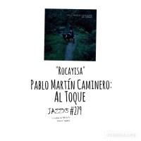 "JazzX5#279. Pablo Martín Caminero: ""Rocayisa"" [Al Toque (Karonte, 2021)] [Minipodcast de jazz] Por Pachi Tapiz"