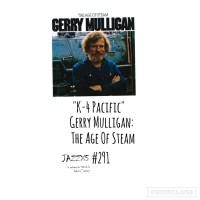 "JazzX5#291. Gerry Mulligan: ""K-4 Pacific"" [Age Of Steam (A&M Records, 1971)] [Minipodcast de jazz] Por Pachi Tapiz"