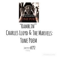 "JazzX5#292. Charles Lloyd & The Marvels: ""Ramblin'"" [Tone Poem (Blue Note, 2021)] [Minipodcast de jazz] Por Pachi Tapiz"