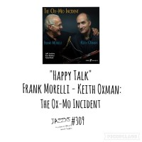 "JazzX5#309. Frank Morelli - Keith Oxman: ""Happy Talk"" [The Ox-Mo Incident (Capri Records, 2021)] [Minipodcast de jazz] Por Pachi Tapiz"