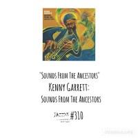 """JazzX5#310. Kenny Garrett: """"Sounds From The Ancestors"""" [Sounds From The Ancestors (Mack Avenue, 2021)] [Minipodcast de jazz] Por Pachi Tapiz"""