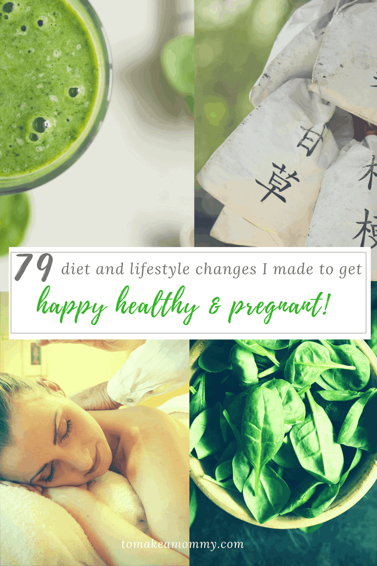 79 Diet and Lifestyle Changes I Made to get Happy, Healthy, & Pregnant!