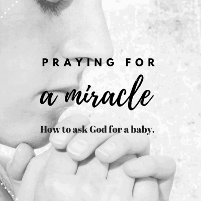 Praying for an infertility miracle. Tips on how to pray for a baby while trying to conceive (TTC), or when struggling with reduced fertility!