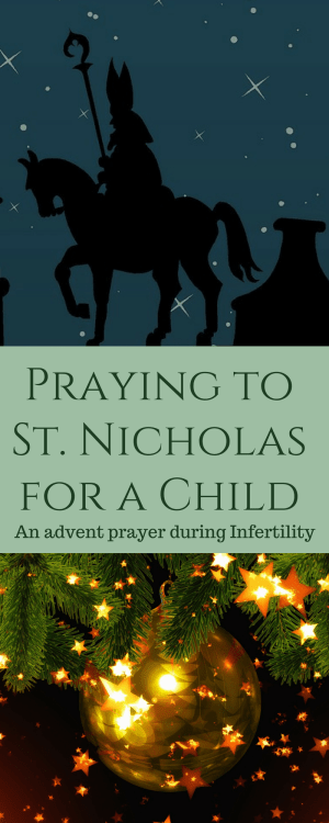 Saint Nicholas, the Patron Saint of Children. An Advent Prayer for a miracle child when ttc.