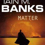 Matter (Ian M Banks)