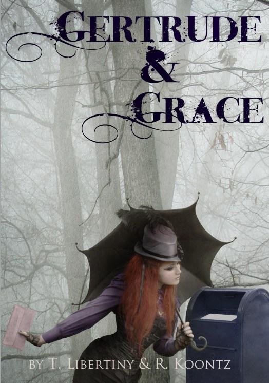 Gertrude & Grace by Tom Libertiny & Rachel Koontz