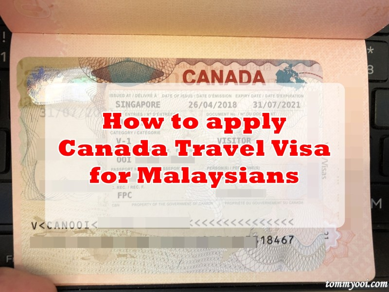 How to Apply Canada Travel Visa for Malaysians - Tommy Ooi