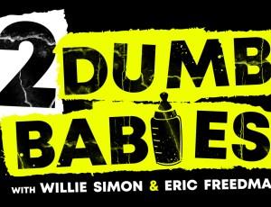 2 Dumb Babies – Series