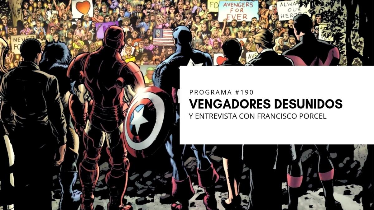 VOL.5 PROGRAMA #29 - Vengadores Desunidos