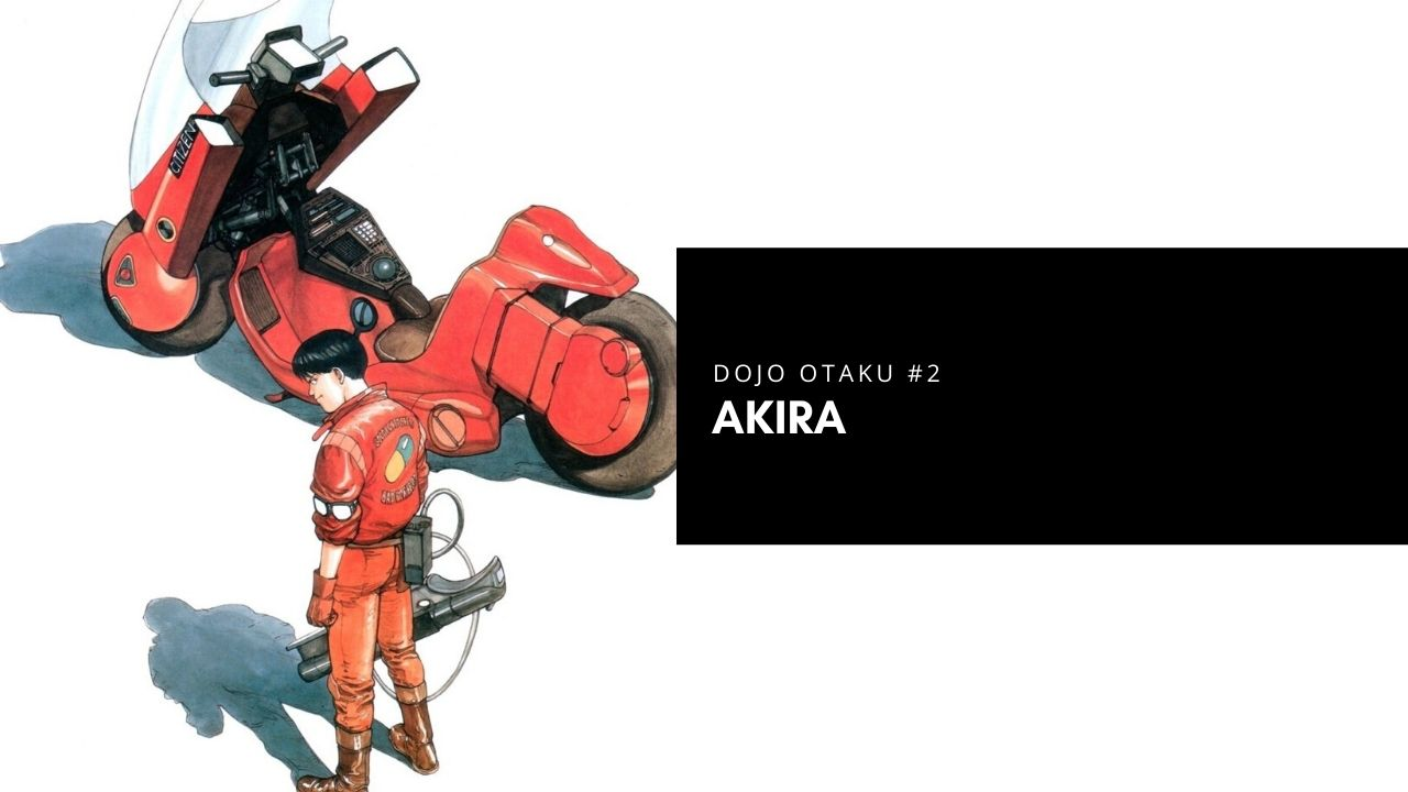 DOJO OTAKU Vol.1 Capítulo #2 – Akira