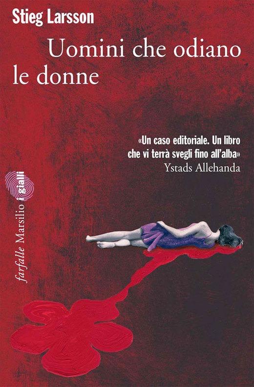 Stieg Larsson - Uomini che odiano le Donne