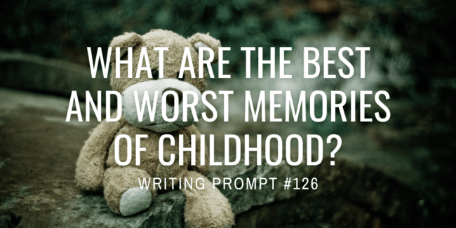 What are the best and worst memories of childhood?