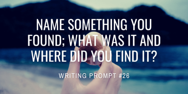 Name something you found; what was it and where did you find it?