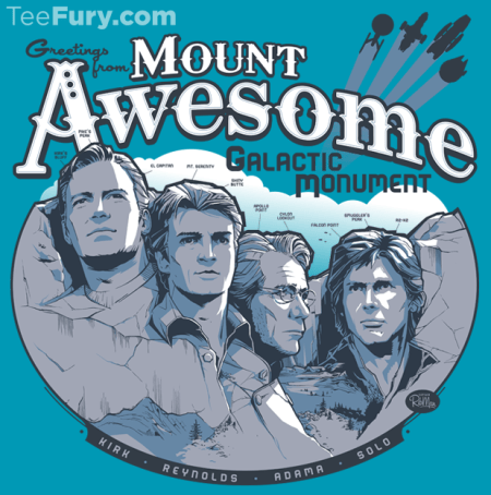 Kirk, Reynolds, Adama, Solo truly makes Mount Awesome Galactic Monument a great T-Shirt!