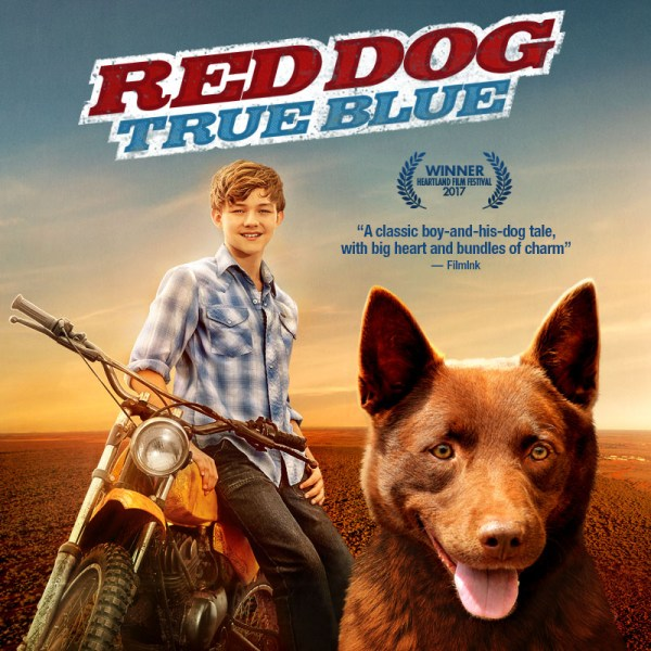 RED DOG: TRUE BLUE Movie arrives on DVD, Digital and On Demand February 6