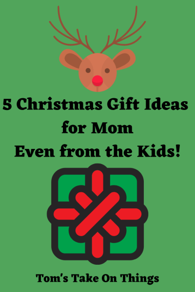 5 Christmas Gift Ideas every Mom would love ~ Even from the Kids