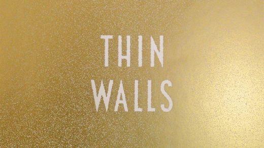 Balthazar Thin Walls