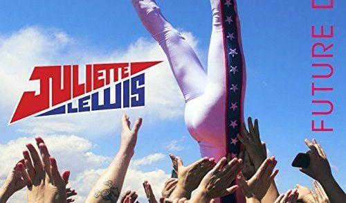 Juliette Lewis – Future Deep EP Recensione