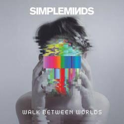 Simple Minds - Walk Between Worlds   recensione