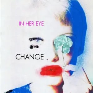 In Her Eye – Change Recensione