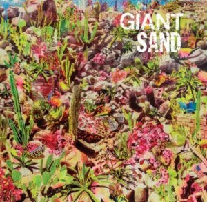 Giant Sand – Returns To Valley Of Rain
