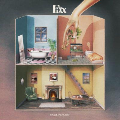 Pixx – Small Mercies