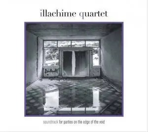 Illachime Quartet - Soundtrack For Parties On The Edge Of The Void