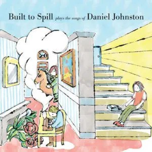 Recensione: Built To Spill – Plays the Songs Of Daniel Johnston