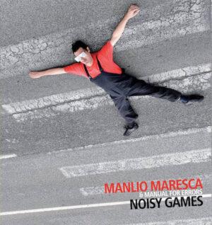 Recensione: Manlio Maresca & Manual For Errors - Noisy Games