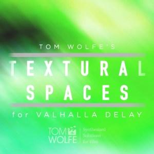Textural Spaces: Cinematic Presets for Valhalla Delay
