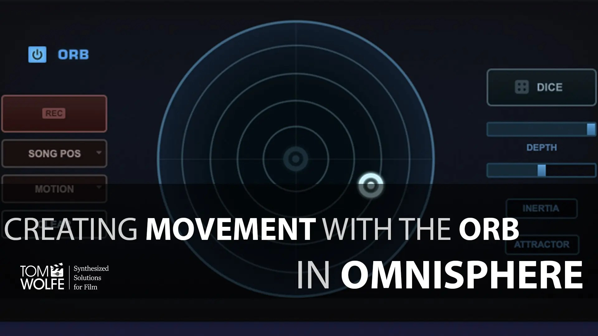 Tutorial: How to Create Movement with the Orb in Omnisphere