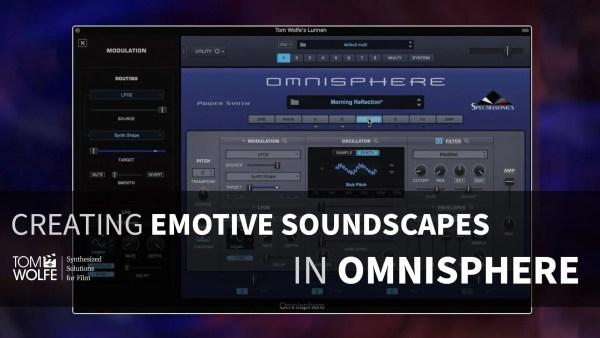 Omnisphere Tutorial: How To Create An Emotive Soundscape