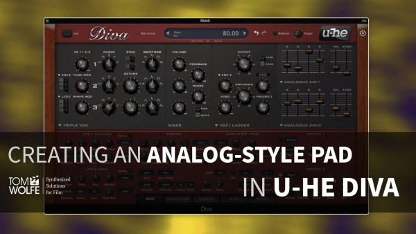U-he Diva: How To Make An Analog-Style Pad