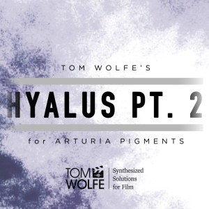 Hyalus Pt. 2: Ambient Glass Presets for Arturia Pigments