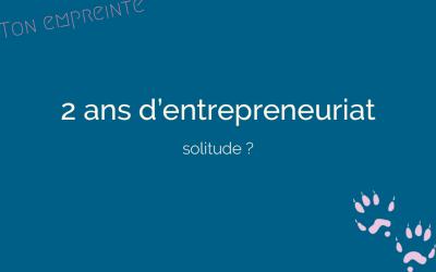 2 ans d'entrepreneuriat : solitude de l'entrepreneur ?