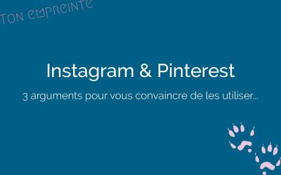 3 arguments imparables pour vous convaincre d'utiliser instagram et Pinterest pour votre entreprise