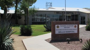 Tohono O'odham Nation - Sells Hospital