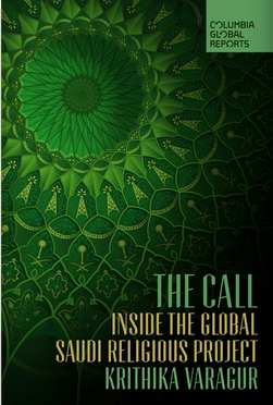 The Call: Inside the Global Saudi Religious Project Book Review