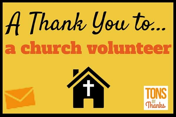 Church Volunteer Appreciation Ideas And Thank You Note Examples