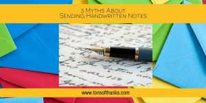 3 Myths About Sending Handwritten Notes
