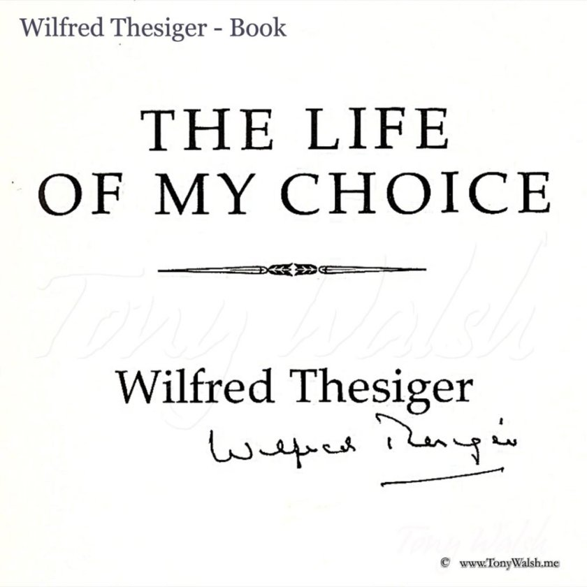 Wilfred Thesiger- Life of My Choice Book