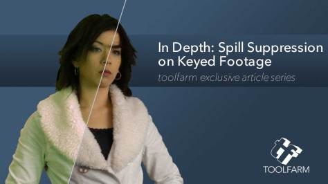 In Depth: Spill Suppression on Keyed Footage