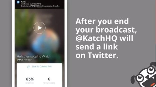 Katch - Get more from your Meerkat and Periscope streams (4)