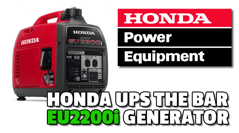 Honda Replaces Legendary EU2000i with New EU2200i Inverter Generator