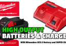 Milwaukee Super Charger and XC8.0 High Output charger