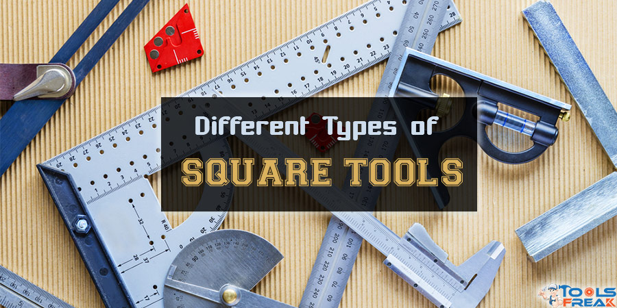 Different Types of Square Tool