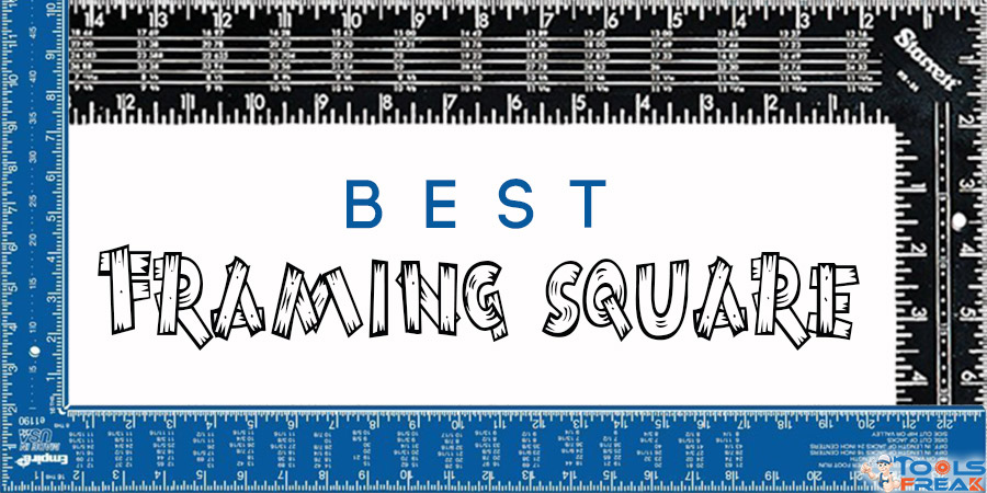 The Best Framing Square You Would Want to Work With - Tools Freak