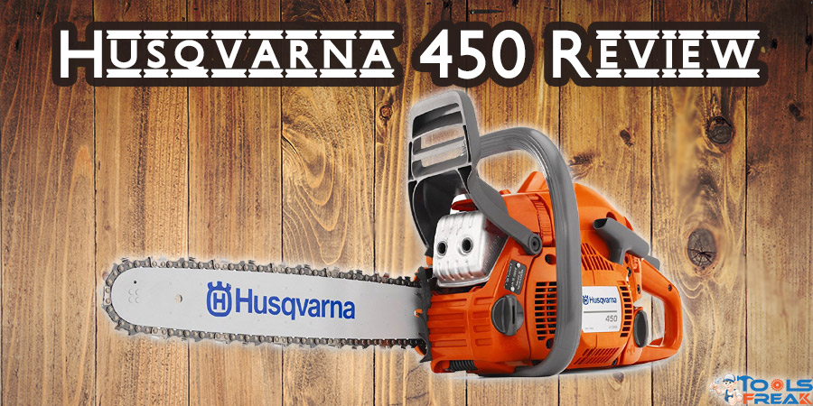 The Husqvarna 450 Review With Smart Start - Tools Freak