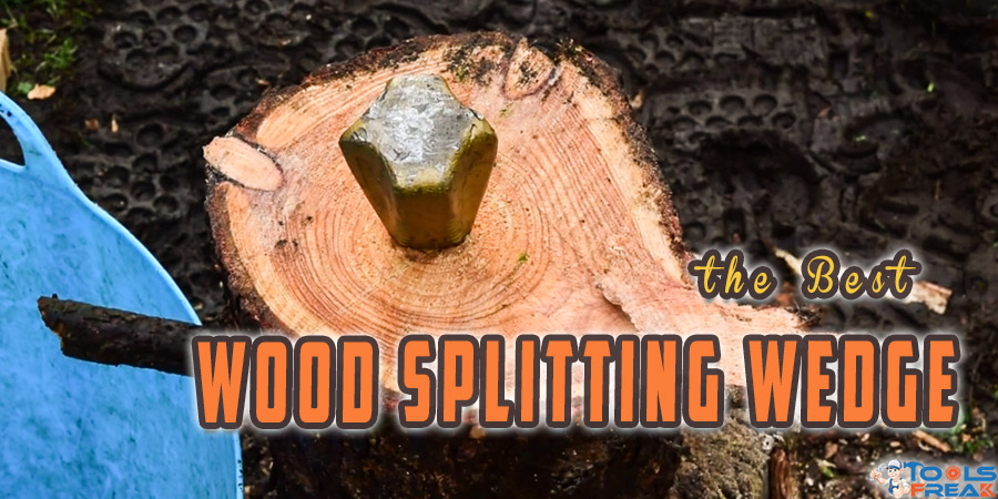 Best Wood Splitting Wedge